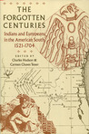 The Forgotten Centuries: Indians and Europeans in the American South, 1521-1704