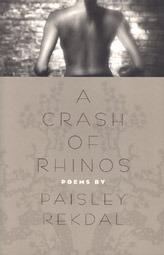 A Crash of Rhinos by Paisley Rekdal