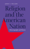 Religion and the American Nation: Historiography and History