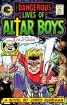 The Dangerous Lives of Altar Boys by Chris Fuhrman