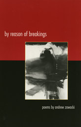 By Reason of Breakings by Andrew Zawacki