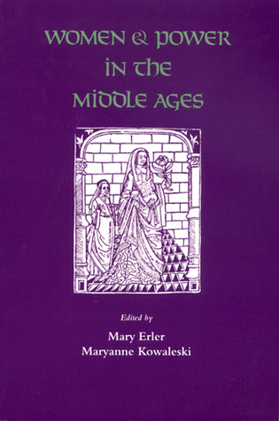 Women and Power in the Middle Ages by Mary C. Erler