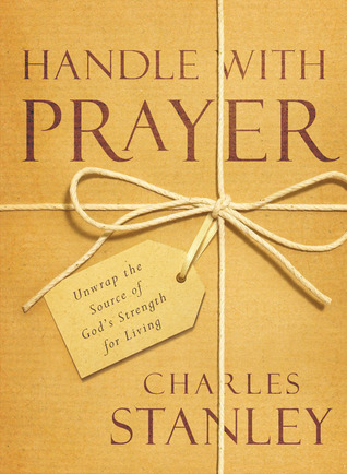 Handle with Prayer: Unwrap the Source of Gods Strength for Living EPUB