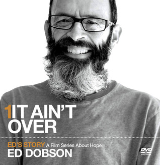 It Ain't Over: A Film about Life and Death