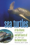 Sea Turtles of the Atlantic And Gulf Coasts of the United States (A Wormsloe Foundation Nature Book) (A Wormsloe Foundation Nature Book)