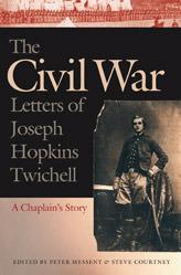 the-civil-war-letters-of-joseph-hopkins-twichell-a-chaplain-s-story