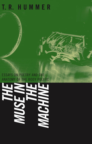 The Muse In The Machine Essays On Poetry And The Anatomy Of The