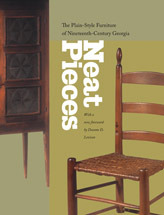 Neat Pieces: The Plain-Style Furniture of Nineteenth-Century Georgia