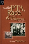 The National PTA, Race, and Civic Engagement, 1897–1970