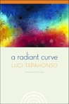 A Radiant Curve: Poems and Stories