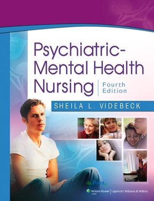 Psychiatric Mental Health Nursing By Sheila L Videbeck