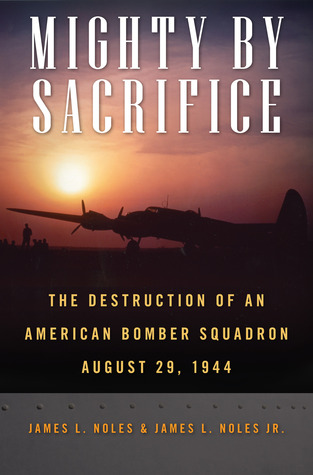 mighty-by-sacrifice-the-destruction-of-an-american-bomber-squadron-august-29-1944