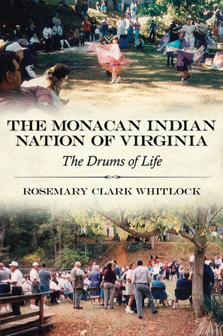 The Monacan Indian Nation of Virginia: The Drums of Life