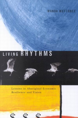 Living Rhythms: Lessons in Aboriginal Economic Resilience and Vision