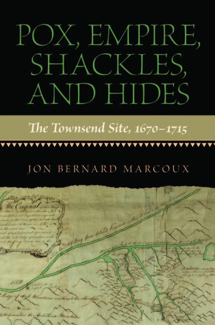 pox-empire-shackles-and-hides-the-townsend-site-1670-1715