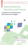 Representations, Wavelets, and Frames: A Celebration of the Mathematical Work of Lawrence W. Baggett