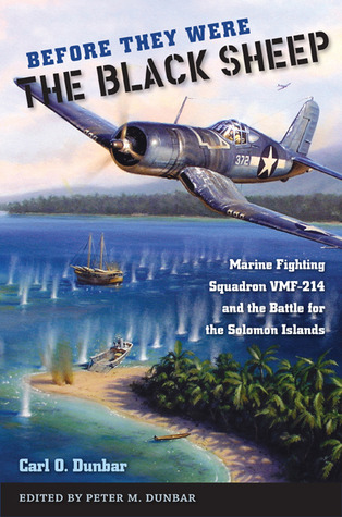 Before They Were the Black Sheep: Marine Fighting Squadron VMF-214 and the Battle for the Solomon Islands