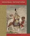 Original Intentions: Essays on Production, Reproduction, and Interpretation in the Arts of China