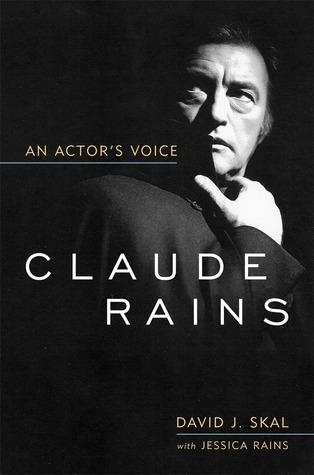 Claude Rains: An Actor's Voice