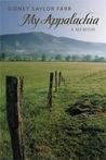 My Appalachia by Sidney Saylor Farr