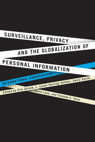Surveillance, Privacy, and the Globalization of Personal Information: International Comparisons