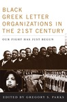 Black Greek-Letter Organizations in the Twenty-First Century: Our Fight Has Just Begun