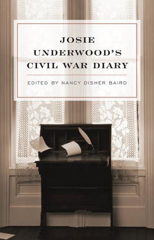 Josie Underwood's Civil War Diary by Josie Underwood