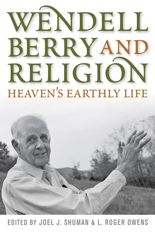 Wendell Berry and Religion: Heavens Earthly Life (ePUB)