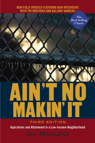 ain-t-no-makin-it-aspirations-and-attainment-in-a-low-income-neighborhood