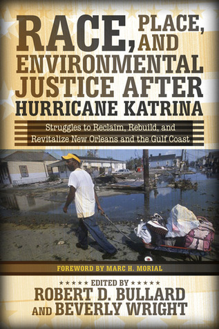 race-place-and-environmental-justice-after-hurricane-katrina-struggles-to-reclaim-rebuild-and-revitalize-new-orleans-and-the-gulf-coast