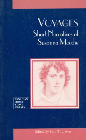 Voyages: Short Narratives of Susanna Moodie