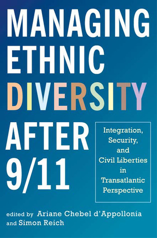 Managing Ethnic Diversity after 9/11: Integration, Security, and Civil Liberties in Transatlantic Perspective