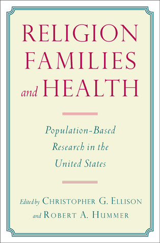 Religion, Families, and Health: Population-Based Research in the United States