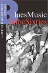 Blues Music in the Sixties: A Story in Black and White