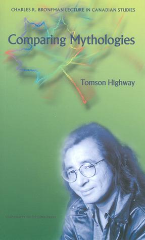Comparing Mythologies FB2 iBook EPUB por Tomson Highway