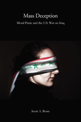 Mass Deception: Moral Panic and the U.S. War on Iraq