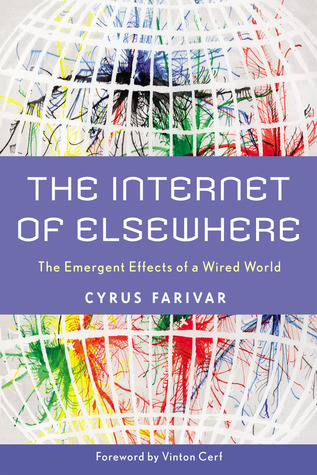 The Internet of Elsewhere by Cyrus Farivar