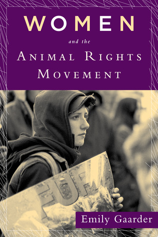 Women and the animal rights movement by Emily Gaarder