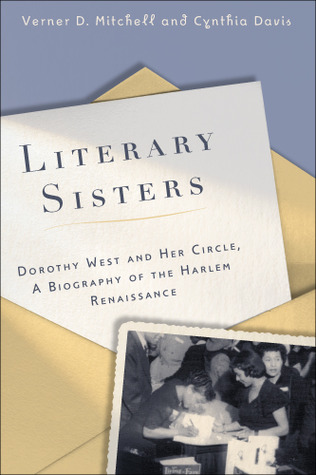 Literary Sisters: Dorothy West and Her Circle, A Biography of the Harlem Renaissance