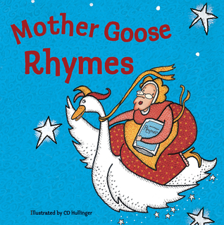 Mother Goose Rhymes by C.D. Hullinger