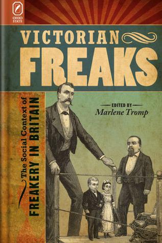Victorian Freaks by Marlene Tromp