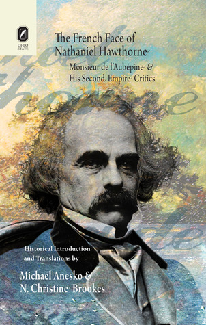 The French Face of Nathaniel Hawthorne: Monsieur de l'Aubépine and His Second Empire Critics