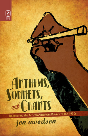 anthems-sonnets-and-chants-recovering-the-african-american-poetry-of-the-1930s