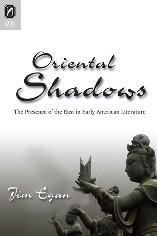 Oriental Shadows: The Presence of the East in Early American