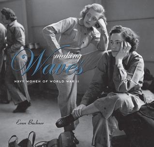 Making WAVES: Navy Women of World War II