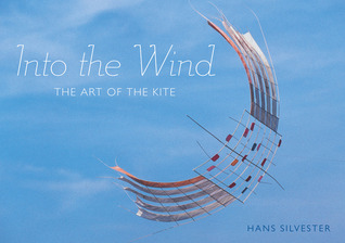 Into the Wind: The Art of the Kite