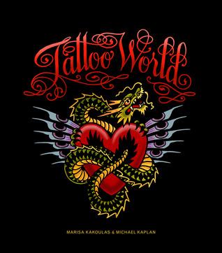 Tattoo World by Michael Kaplan