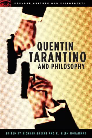 Quentin Tarantino and Philosophy by Richard V. Greene