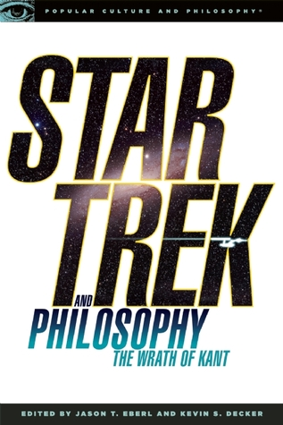 Star Trek and Philosophy by Kevin S. Decker