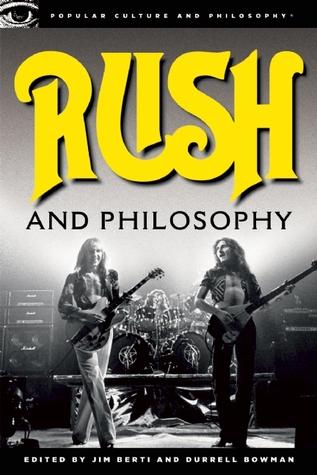 Rush and Philosophy by Jim Berti